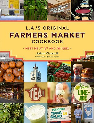 L.A.'s Original Farmers Market Cookbook By Cianciulli, Joann